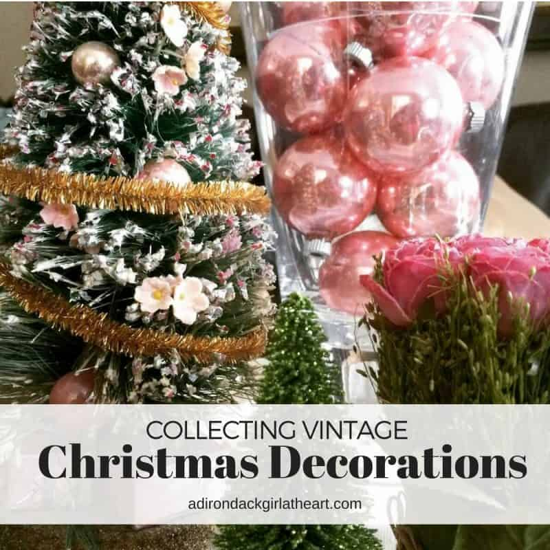 Collecting Vintage Christmas Decorations adirondackgirlatheart.com (1)