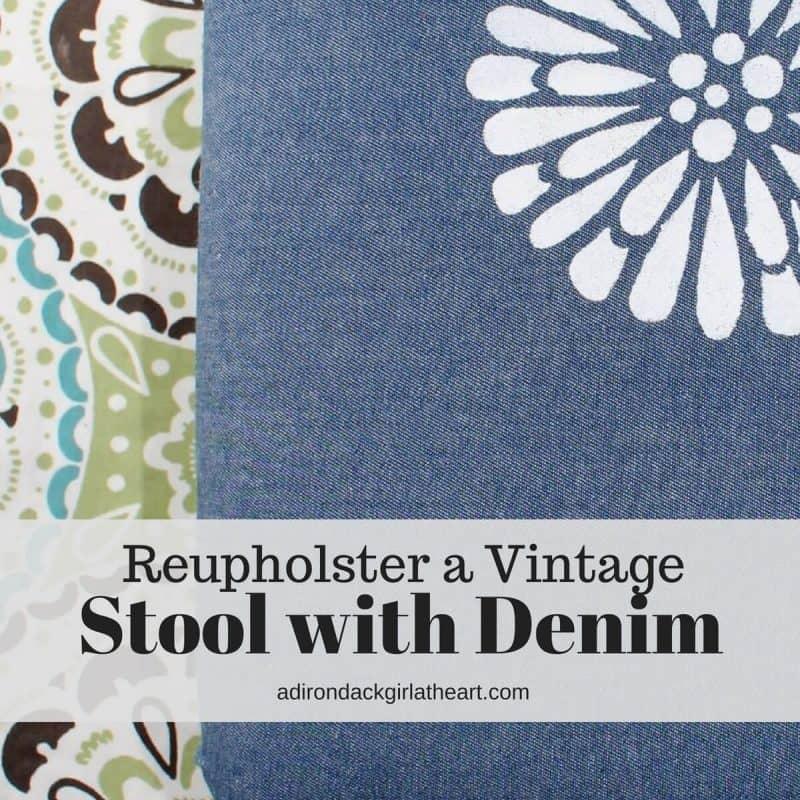 Reupholster a Vintage Stool with Denim adirondackgirlatheart.com