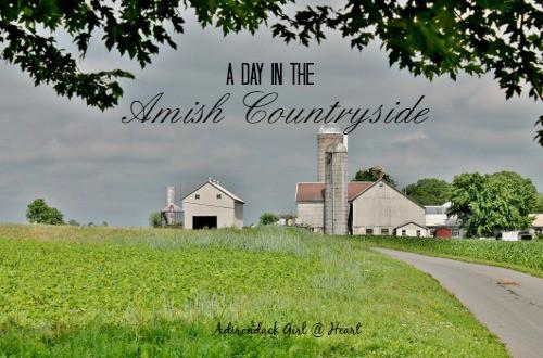 The Amish Countryside (Lancaster, PA) • Adirondack Girl ...