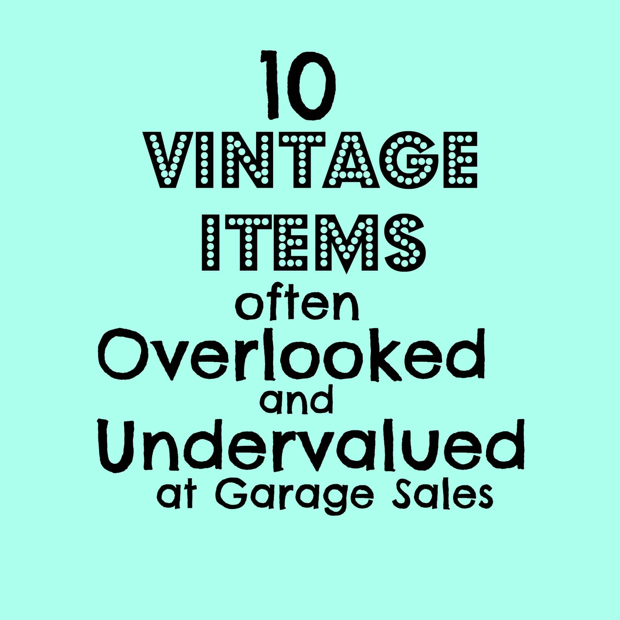 Ten overlooked & Undervalued vintage items