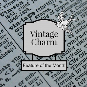vintage charm feature of the month button