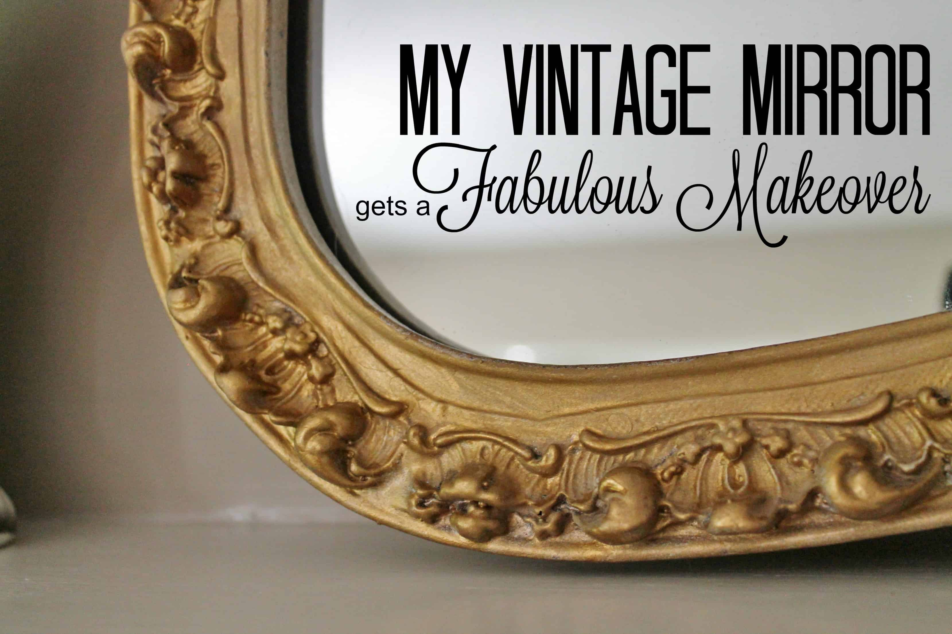 My Vintage Mirror Gets A Fabulous Makeover Adirondack Girl Heart