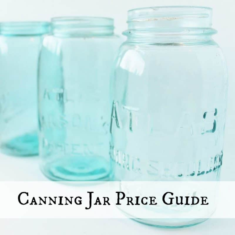 Antique Vintage Canning Jar Price Guide