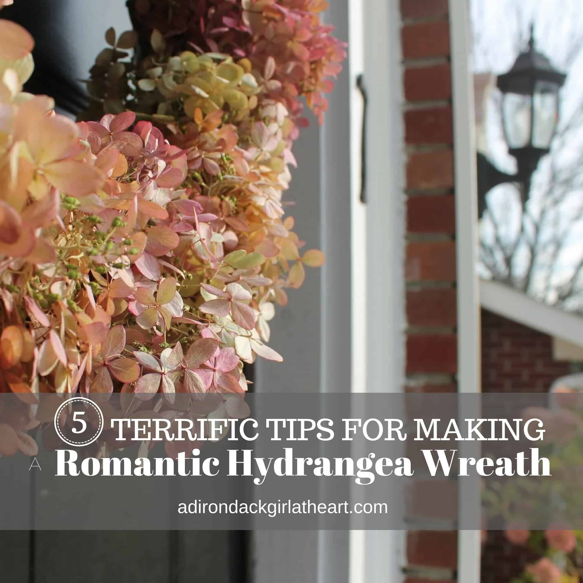 5 Terrific Tips For Making A Romantic Hydrangea Wreath