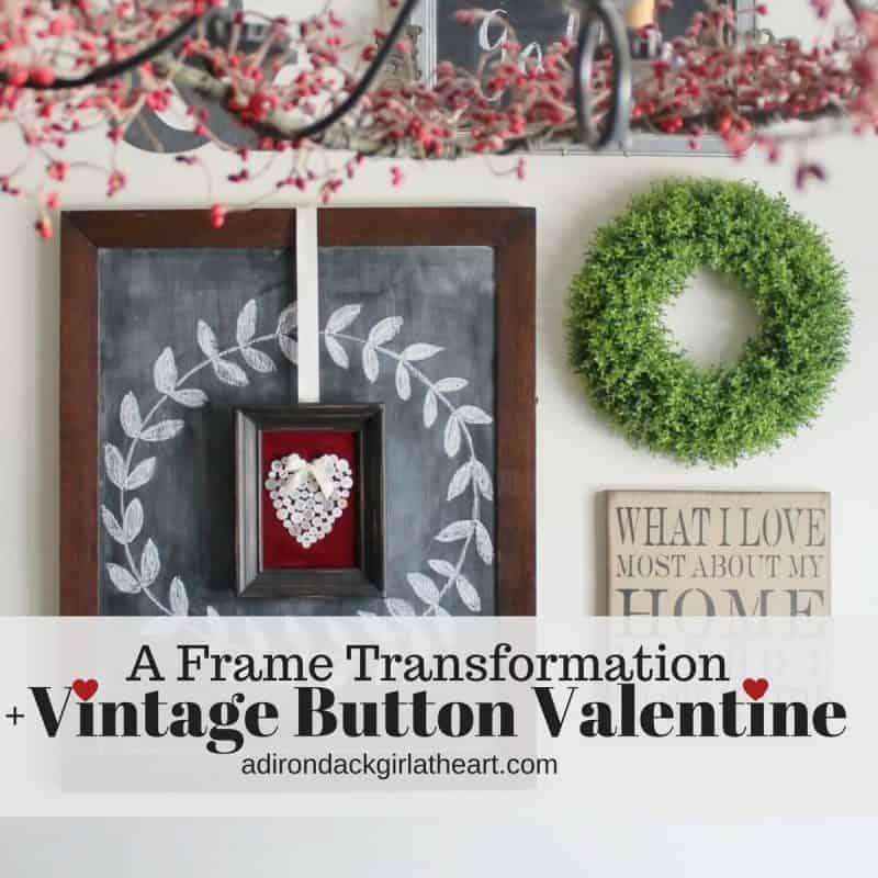 a frame transformation + vintage button valentine adirondackgirlatheart.com