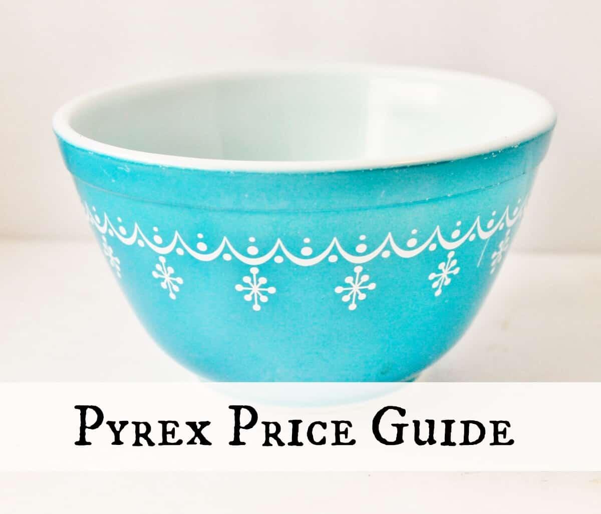 Vintage Pyrex Price Guide • Adirondack Girl @ Heart