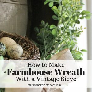 How to Make a Farmhouse Wreath with a Vintage Sieve