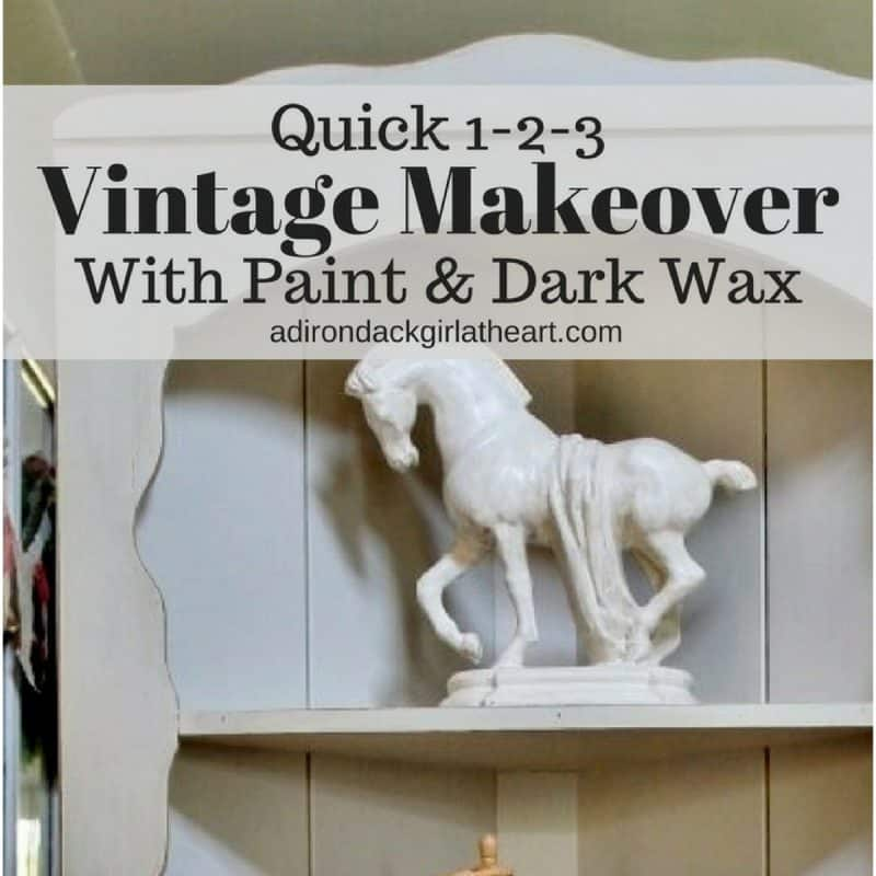Quick 1-2-3 Vintage Makeover with Paint and Dark Wax adirondackgirlatheart.com