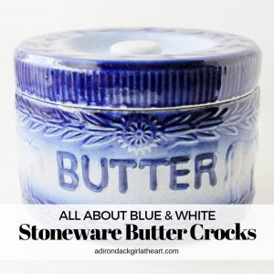 all about blue and white stoneware butter crocks adirondackgirlatheart.com