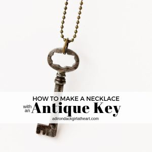 How to Make a Necklace with an Antique Key adirondackgirlatheart