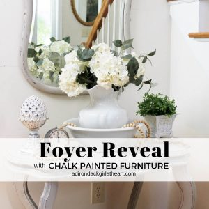 Foyer Reveal with Chalk Painted Furniture adirondackgirlatheart.com