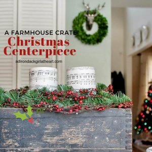 A Farmhouse Crate Christmas Centerpiece adirondackgirlatheart.com