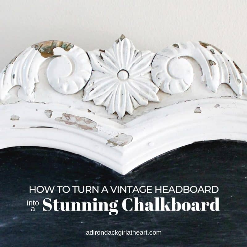 How to Turn a Vintage Headboard Into a Stunning Chalkboard
