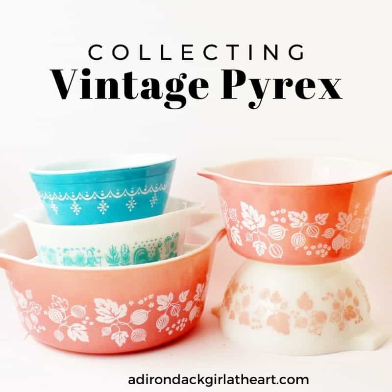 A Guide To Collecting Vintage Pyrex History Values Adirondack Girl Heart